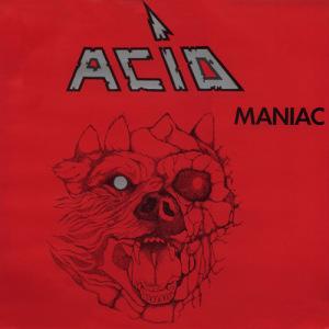 ACID / MANIAC