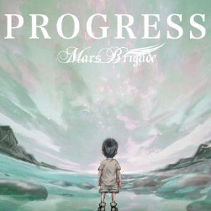 MARS BRIGADE / マルス・ブリゲイド / PROGRESS / プログレス