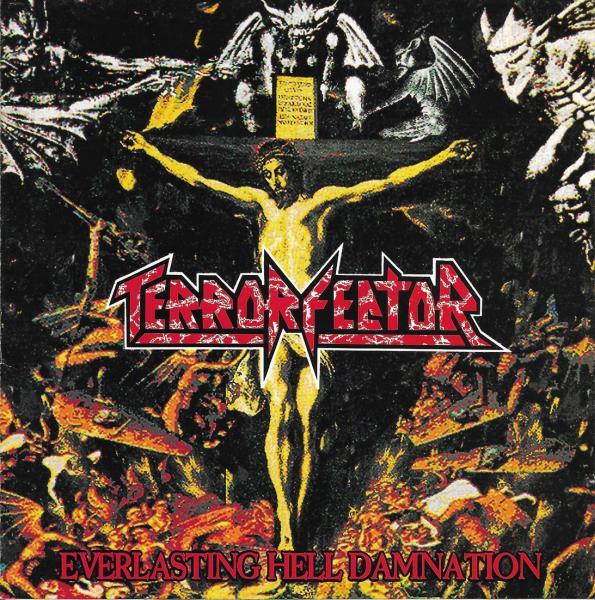 TERROR FECTOR / テロ・フェクター / EVERLASTING HELL DAMNATION / エヴァーラスティング・ヘル・ダムネイション