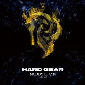 HARD GEAR / ハードギア / MUDDY BLACK -REBOOT- / マディ・ブラック・リブート