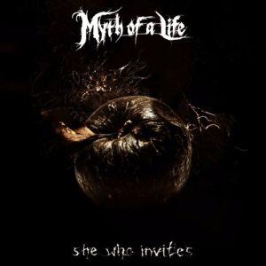 MYTH OF A LIFE / ミス・オブ・ア・ライフ / SHE WHO INVITES