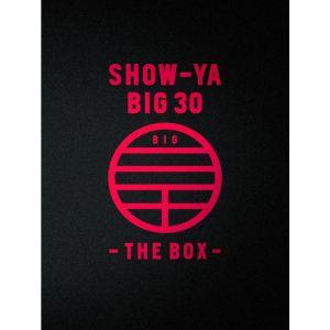 SHOW-YA / ショウヤ / SHOW-YA BIG 30 -THE BOX- / ショーヤ・ビッグ・30-THE BOX-