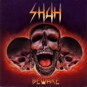 SHAH / シャー / BEWARE
