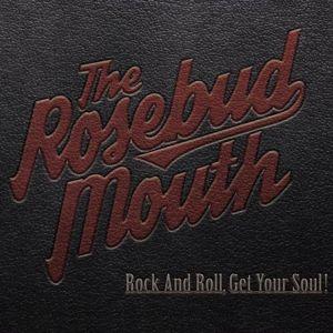 ROSEBUD MOUTH / ザ・ローズバド・マウス / ROCK AND ROLL,GET YOUR SOUL! / ロックンロール、ゲット・ユア・ソウル!