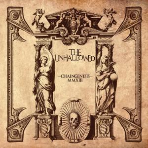 UNHALLOWED / ジ・アンハロウド / CHAINGENESIS / チェインジネシス