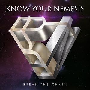 KNOW YOUR NEMESIS / ノウ・ユア・ネメシス / BREAK THE CHAIN / ブレイク・ザ・チェーン