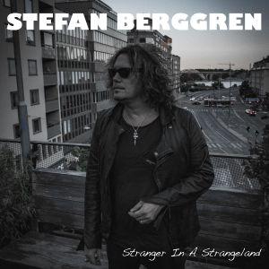STEFAN BERGGREN / STRANGER IN A STRANGELAND