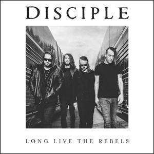 DISCIPLE (Metal) / LONG LIVE THE REBELS