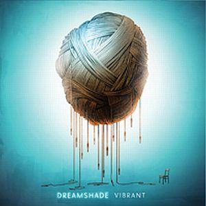DREAMSHADE / ドリームシェイド / VIBRANT