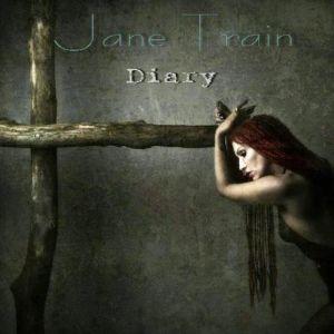 JANE TRAIN / DIARY