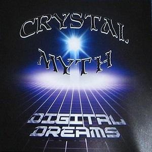 CRYSTAL MYTH / DIGITAL DREAMS