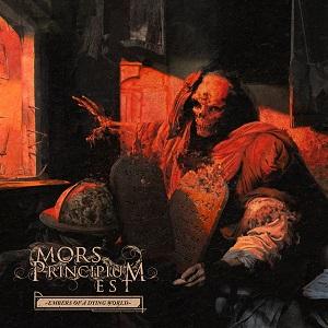 MORS PRINCIPIUM EST / モルス・プリンシピアム・エスト / EMBERS OF A DYING WORLD / エンバーズ・オヴ・ア・ダイイング・ワールド
