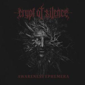CRYPT OF SILENCE / クリプト・オブ・サイレンス / AWARENESS EPHEMERA / アウェアネス・エフェメラ