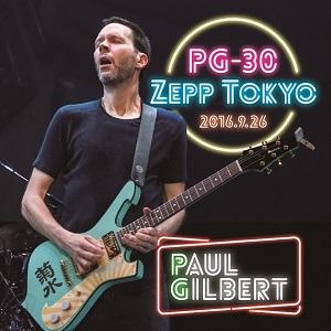 PAUL GILBERT / ポール・ギルバート / PG-30 LIVE AT ZEPP TOKYO 2016 / PG-30 ライヴ・アット Zepp Tokyo 2016<2CD>