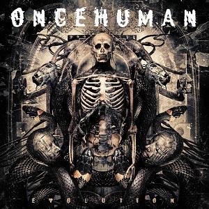 ONCE HUMAN / ワンス・ヒューマン / EVOLUTION  / エヴォリューション