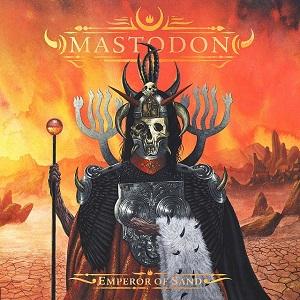MASTODON / マストドン / EMPEROR OF SAND / エンペラー・オブ・サンド