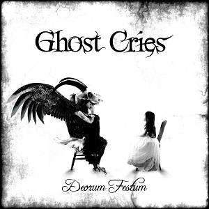 GHOST CRIES / ゴースト・クライズ / DEORUM FESTUM / デオラム・フェスタム