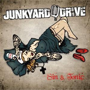 JUNKYARD DRIVE / ジャンクヤード・ドライヴ / SIN & TONIC / シン・アンド・トニック<直輸入盤国内仕様>