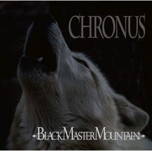 BLACK MASTER MOUNTAIN / ブラック・マスター・マウンテン / CHRONUS / クロノス