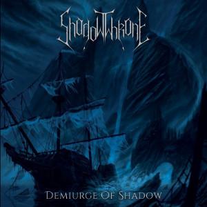 SHADOWTHRONE / シャドウスローン / DEMIURGE OF SHADOW / 影のデミウルゴス