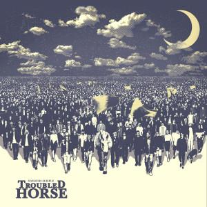 TROUBLED HORSE / トラブルド・ホース / REVOLUTION ON REPEAT