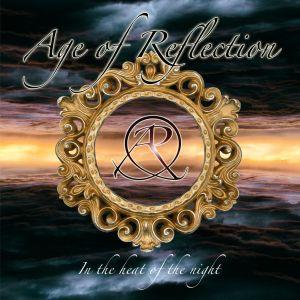 AGE OF REFLECTION / エイジ・オブ・リフレクション / IN THE HEAT OF THE NIGHT / イン・ザ・ヒート・オブ・ザ・ナイト