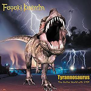 FUYUKI KURATA / 倉田冬樹 / Tyrannosaurus The guitar Wolrd w/SYOI / ティラノサウルス