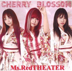 Ms.RedTHEATER / ミス・レッドシアター / CHERRY BLOSSOM / チェリー・ブロッサム