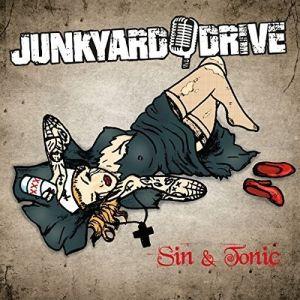 JUNKYARD DRIVE / ジャンクヤード・ドライヴ / SIN & TONIC