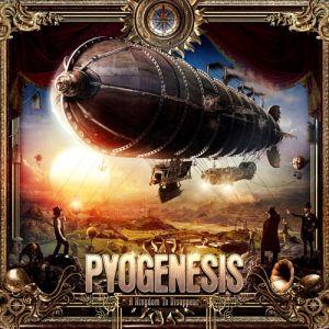 PYOGENESIS / A KINGDOM TO DISAPPEAR<DIGI>
