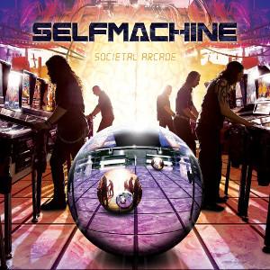 SELFMACHINE / セルフマシーン / Societal Arcade / ソサイエタル・アーケード<直輸入盤国内仕様>