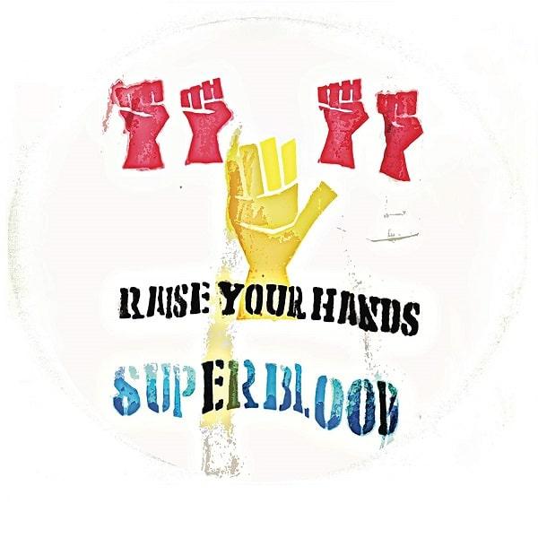 SUPERBLOOD / スーパーブラッド / RAISE YOUR HANDS / レイズ・ユア・ハンズ