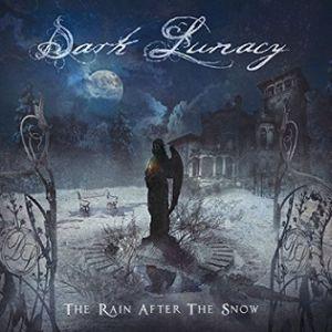 DARK LUNACY / ダーク・ルナシー / THE RAIN AFTER THE SNOW / ザ・レイン・アフター・ザ・スノウ