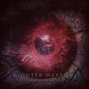 OUTER HAVEN / アウター・ヘイブン / BURN MY HEART EP / バーン・マイ・ハート・イーピー