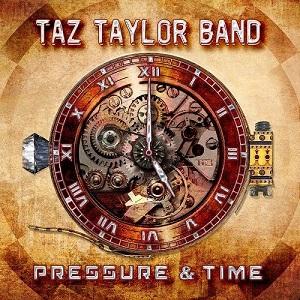 TAZ TAYLOR BAND / タズ・テイラー・バンド / PRESSURE & TIME / プレッシャー・アンド・タイム