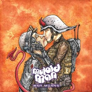 MUTOID MAN / WAR MOANS / ウォー・モウンズ