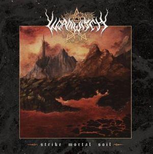 WORMWITCH / STRIKE MORTAL SOIL