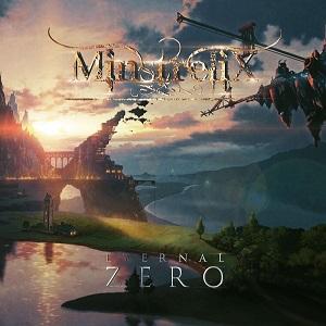 MINSTRELIX / ミンストレリックス / ETERNAL ZERO / エターナル・ゼロ