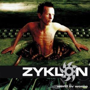ZYKLON / ザイクロン / WORLD OV WORMS