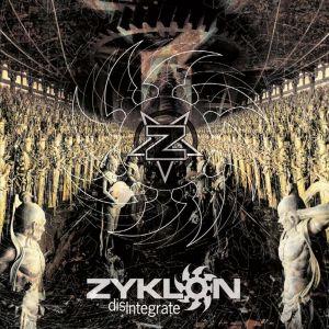ZYKLON / ザイクロン / DISINTEGRATE