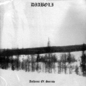 DIABOLI / ANTHEMS OF SORROW