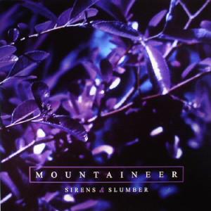 MOUNTAINEER / SIRENS & SLUMBER
