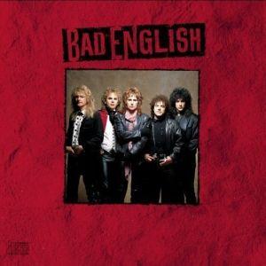BAD ENGLISH / バッド・イングリッシュ / BAD ENGLISH