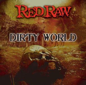 RED RAW / レッド・ロー / DIRTY WORLD / ダーティー・ワールド