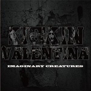 KICKIN VALENTINA / キッキン・ヴァレンティーナ / IMAGINARY CREATURES / イマジナリー・クリーチャーズ<直輸入盤国内仕様>