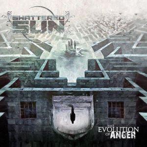 SHATTERED SUN / EVOLUTION OF ANGER