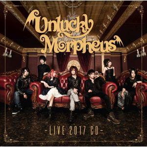 UNLUCKY MORPHEUS / アンラッキー・モルフェウス / LIVE 2017 CD / ライブ 2017 CD
