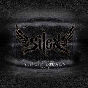 SILEX / サイレックス / SILENCE IN EXPLOSION PART II / サイレンス・イン・エクスプロージョン・パート2