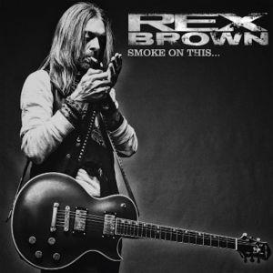 REX BROWN / レックス・ブラウン / SMOKE ON THIS