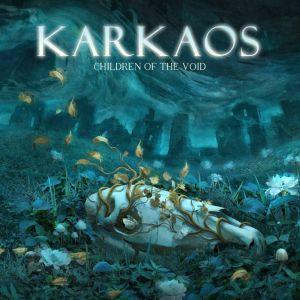 KARKAOS / CHILDREN OF THE VOID